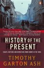 Cover iamge of History of the Present: Essays, Sketches and Despatches from Europe in the 1990s